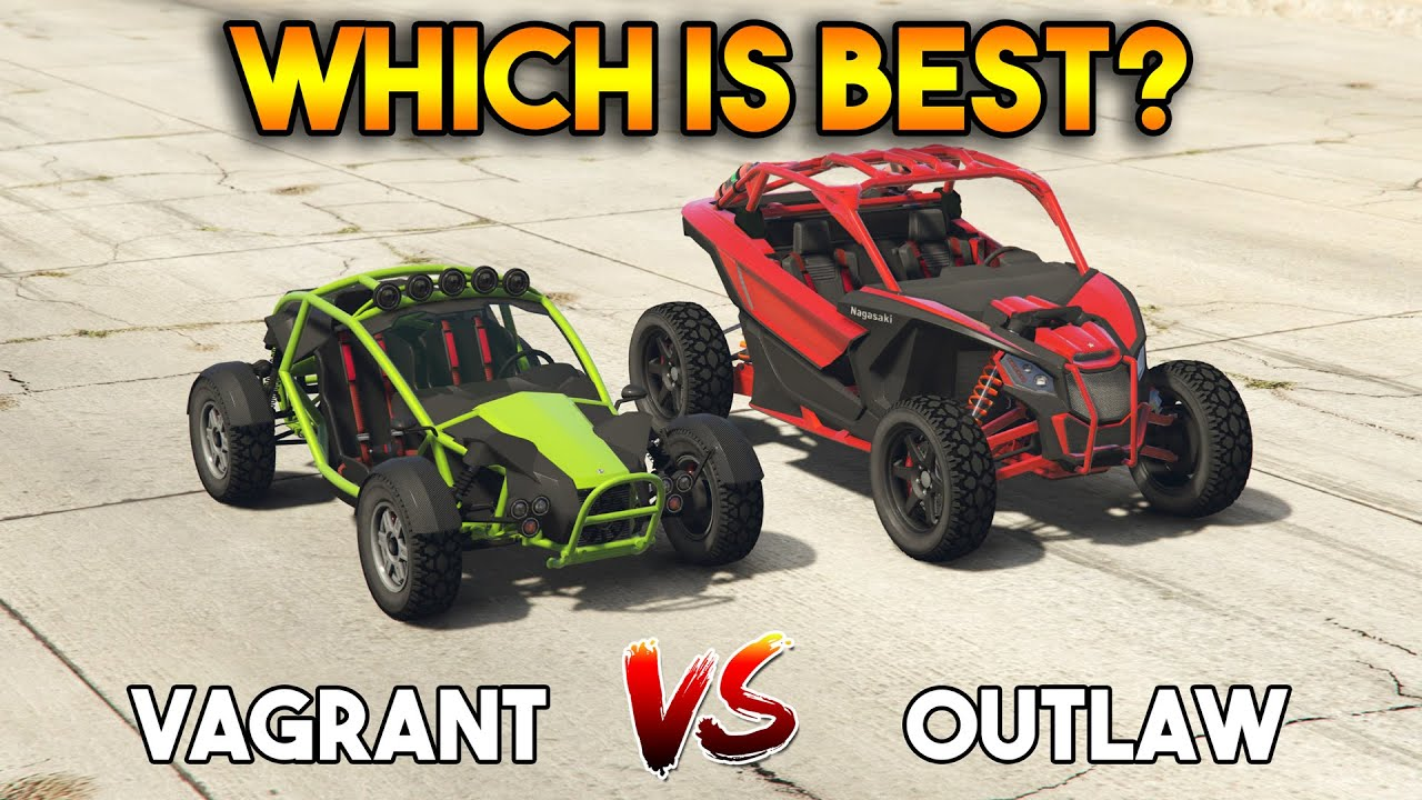 GTA 5 ONLINE : VAGRANT VS OUTLAW (WHICH IS BEST?)